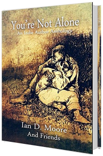 You're Not Alone - Ian D Moore